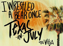 Iwrestledabearonce, Texas in July (все — США)