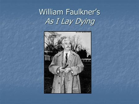 William Faulkner Biography - List of Works, Study