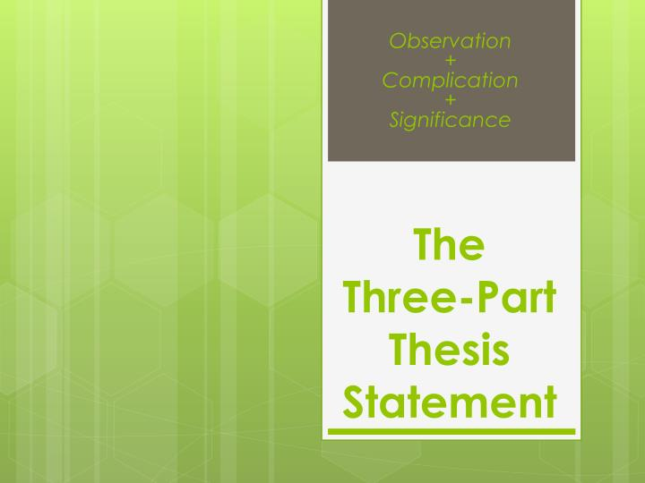 Research Proposal 3 - The Three-Part Thesis Statement
