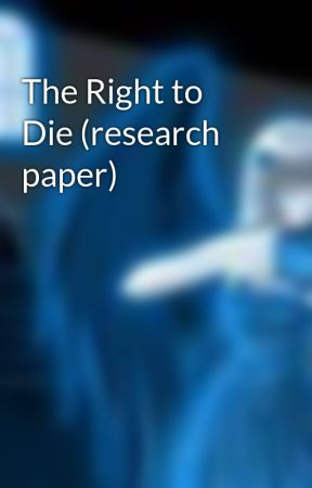 Euthanasia/ The Right To Die term paper 15511