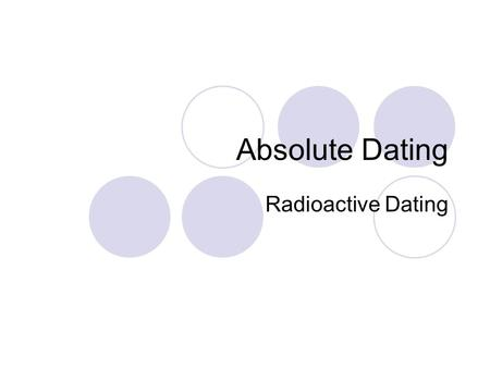 What is the difference between relative and absolute dating of rocks