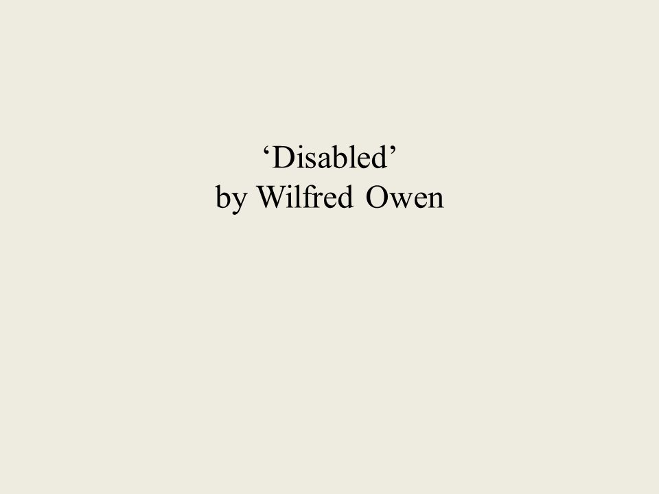 Analysis of 'Disabled' by Wilfred Owen Essay