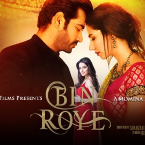Watch Online Bin Roye Full Movie (2015) Pakistani