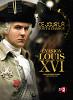 День, изменивший ход истории: Побег Людовика XVI 21 июня 1791 года (Ce jour là, tout a changé. L