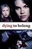 Ценою жизни (Dying to Belong)