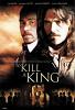 Убить короля (To Kill a King)