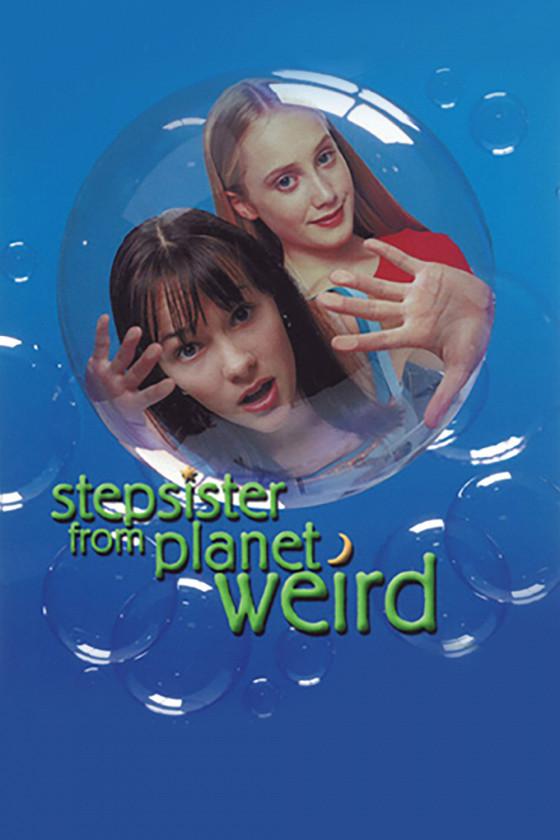 Сестренка с приветом (Stepsister From Planet Weird)