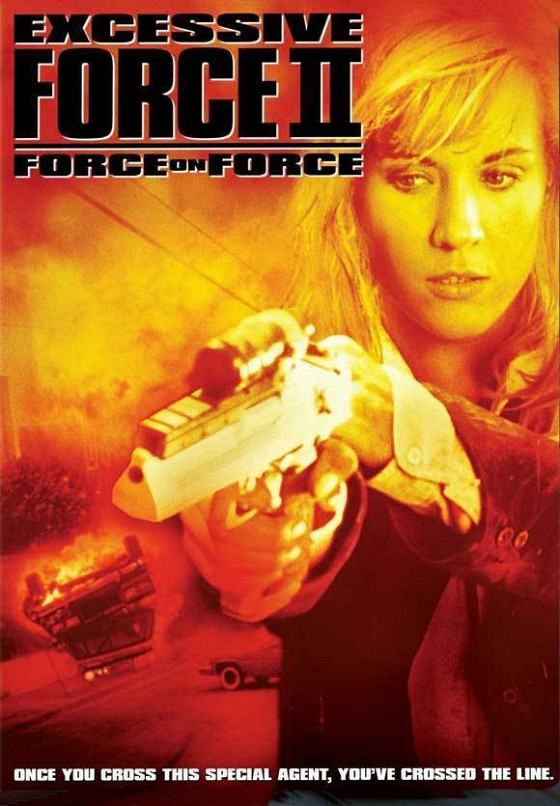 Чрезмерное насилие-2 (Excessive Force II: Force on Force)
