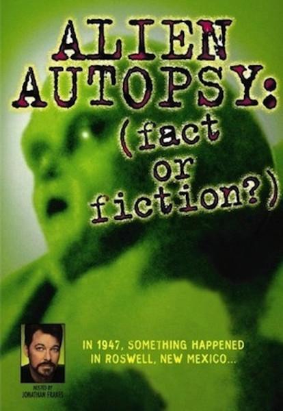 Вскрытие пришельца: Факты без прикрас (Alien Autopsy: (Fact or Fiction?))