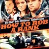 Как ограбить банк (How to Rob a Bank)