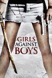 Девочки против мальчиков / Girls Against Boys