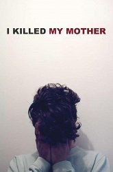 Постер Я убил свою маму