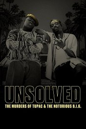 Нераскрытое дело / Unsolved: The Murders of Tupac and The Notorious B.I.G.
