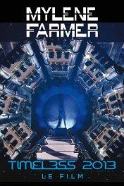 Милен Фармер: Timeless 2013 / Mylène Farmer: Timeless 2013