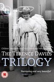 Трилогия Теренса Дэвиса / The Terence Davies Trilogy