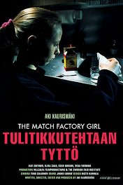 Девушка со спичечной фабрики / Tulitikkutehtaan tytto