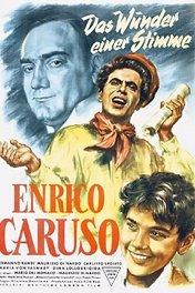 Молодой Карузо / Enrico Caruso: leggenda di una voce