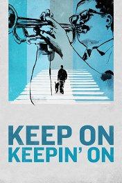 Продолжай идти вперед / Keep on Keepin' On