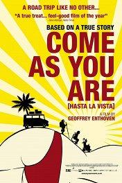 Приходи как есть / Hasta la Vista