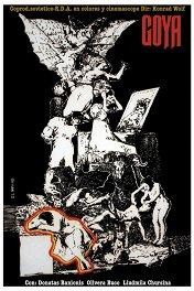 Гойя, или Тяжкий путь познания / Goya — oder Der arge Weg der Erkenntnis
