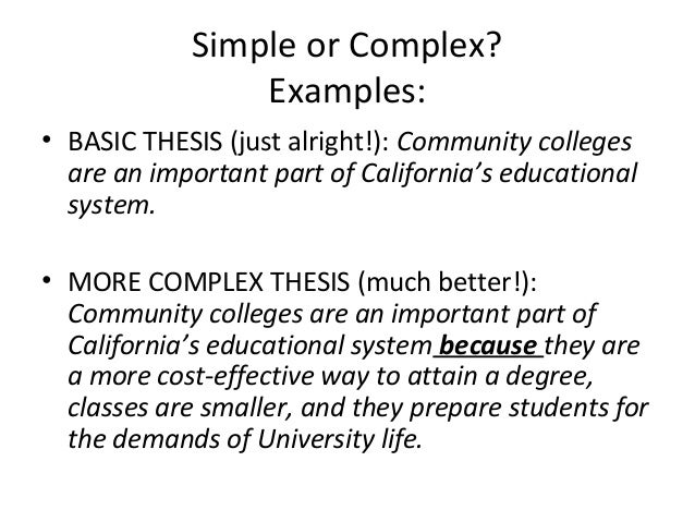 simple thesis How to write a thesis statement whether you're writing a short essay or a doctoral dissertation, your thesis statement can be one of the trickiest sentences to formulate.
