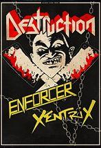 Destruction, Enforcer, Xentrix